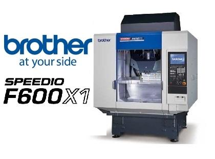 SPEEDIO F600X1, the new BROTHER machining center!
