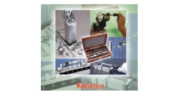 Mitutoyo Seminar June 25-28, 2019: CALIBRATION OF GEOMETRIC VERIFICATION INSTRUMENTS FOR PRODUCT QUALITY ASSURANCE
